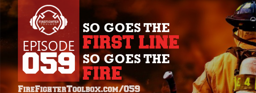 059 So Goes the First Line So Goes the Fire Episode Banner